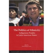 The Politics of Ethnicity by David Maybuty-Lewis