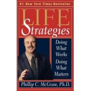 Life Strategies by Phillip C McGraw Ph.D.