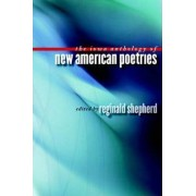The Iowa Anthology of New American Poetries by Reginald Shepherd