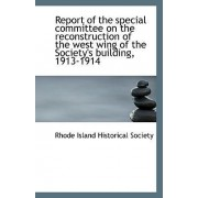 Report of the Special Committee on the Reconstruction of the West Wing of the Society's Building, 19 by Rhode Island Historical Society