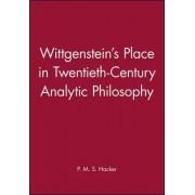 Wittgenstein's Place in Twentieth-Century Analytic Philosophy by P. M. S. Hacker
