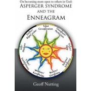 On Becoming More Open to Others in God: Asperger Syndrome and the Enneagram by Geoff Nutting