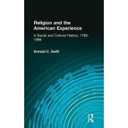 Religion and the American Experience by Donald C. Swift