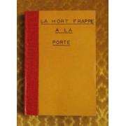 La Mort Frappe A La Porte. (The Shot From The Door)