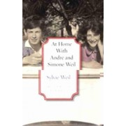 At Home with Andrae and Simone Weil by Sylvie Weil