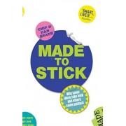 Made to Stick by Dan Heath