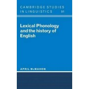 Lexical Phonology and the History of English by April McMahon