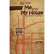 As for Me and My House by Rose Marie Whiteside