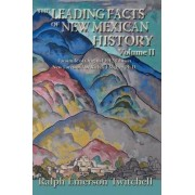 The Leading Facts of New Mexican History, Vol II (Softcover) by Ralph Emerson Twitchell