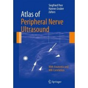 Atlas of Peripheral Nerve Ultrasound by Siegfried Peer