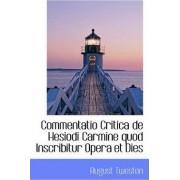 Commentatio Critica de Hesiodi Carmine Quod Inscribitur Opera Et Dies by August Twesten