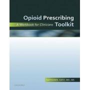 Opioid Prescribing Toolkit by Nathaniel Katz