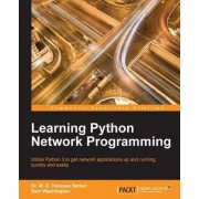 Learning Python Network Programming by Dr. M. O. Faruque Sarker