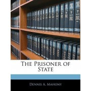 The Prisoner of State by D A Mahony