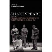 Shakespeare and the Translation of Identity in Early Modern England by Liz Oakley-Brown