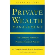 Private Wealth Management: The Complete Reference for the Personal Financial Planner by G.Victor Hallman