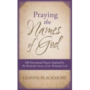Praying the Names of God by Leanne Blackmore