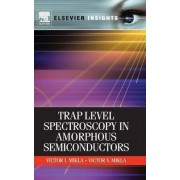 Trap Level Spectroscopy in Amorphous Semiconductors by Victor I. Mikla