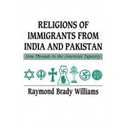 Religions of Immigrants from India and Pakistan by Mr. Raymond Brady Williams