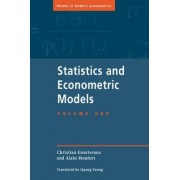 Statistics and Econometric Models: Volume 1, General Concepts, Estimation, Prediction and Algorithms: General Concepts, Estimation, Prediction and Algorithms v. 1 by Christian Gourieroux