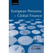 European Pensions & Global Finance by Gordon L. Clark