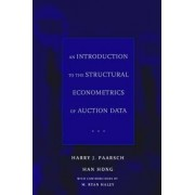 An Introduction to the Structural Econometrics of Auction Data by Harry J. Paarsch