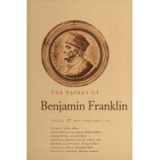 The Papers of Benjamin Franklin: March 16 Through August 15, 1782 Volume 37 by Benjamin Franklin