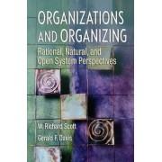Organizations and Organizing by W. Richard Scott
