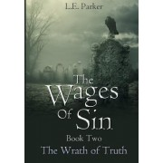 The Wages of Sin. Book Two: The Wrath of Truth