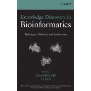 Knowledge Discovery in Bioinformatics by Xiaohua Hu