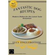 Fantastic Dog Recipes: Modern Dishes for the Latest Taste Sensation