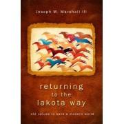 Returning to the Lakota Way by III Joseph M Marshall
