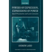Powers of Expression, Expressions of Power by Reader in Classical Literature Andrew Laird