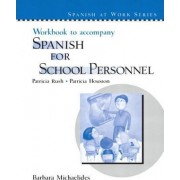 Workbook to Accompany Spanish for School Personnel by Patricia Rush