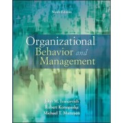 Organizational Behavior and Management by John M. Ivancevich