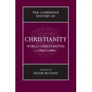 The Cambridge History of Christianity: Volume 9, World Christianities c.1914- c.2000 by Hugh McLeod