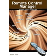 Remote Control Manager by Jerome L Hess Phd