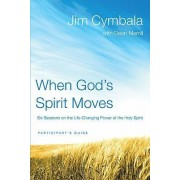 When God's Spirit Moves: Participant's Guide with DVD by Jim Cymbala