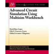 Advanced Circuit Simulation Using Multisim Workbench by David Baez-Lopez