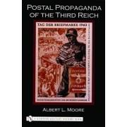 Postal Propaganda of the Third Reich by Albert Moore