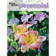 Better Homes & Gardens Perennial Gardening by Better Homes & Gardens