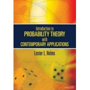 Introduction to Probability Theory with Contemporary Applications by Lester L. Helms