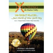 100 Great Places Just North of New York City by Steffen T Kraehmer