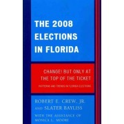 The 2008 Election in Florida by Robert E. Crew
