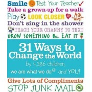 31 Ways to Change the World by We Are What We Do