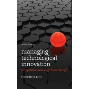 Managing Technological Innovation by Frederick Betz