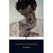 Ecce Homo by Friedrich Wilhelm Nietzsche