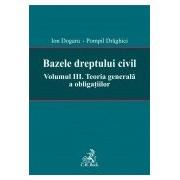 Bazele dreptului civil. Volumul III. Teoria generala a obligatiilor.