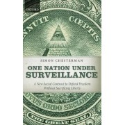 One Nation Under Surveillance by Simon Chesterman