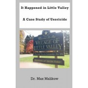 It Happened in Little Valley: A Case Study of Uxoricide